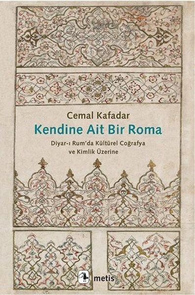 Kendine Ait Bir Roma, Cemal Kafadar, Metis Yayınları