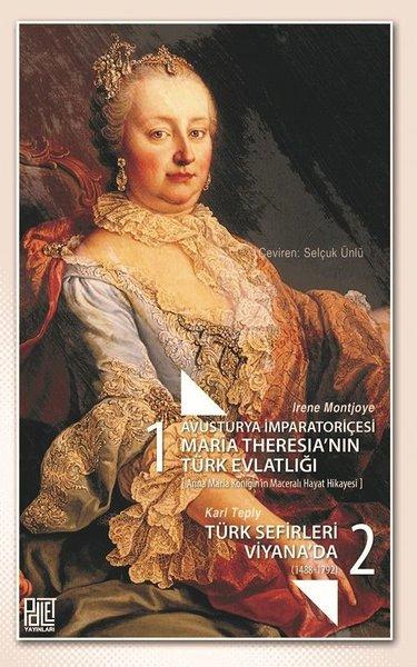 avusturya-imparatoricesi-maria-theresia-n-n-turk-evlatl-g-ve-turk-sefirleri-viyana-da-seti-2-kitap