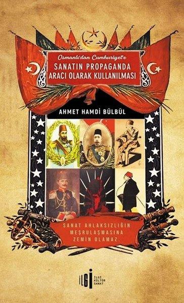 osmanl-dan-cumhuriyet-e-sanat-n-propaganda-arac-olarak-kullan-lmas-