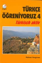 Türkçe Öğreniyoruz - 4 - Türkisch Aktiv