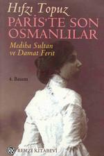 Paris'te Son Osmanlılar - Mediha Sultan ve Damat Ferit