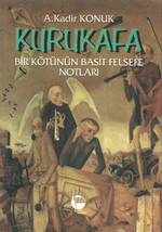 Kurukafa/ Bir Kötünün Basit Felsefe Notları