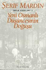 Yeni Osmanlı Düşüncesinin Doğuşu - Toplu Eserleri 5