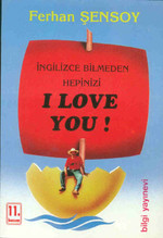 İngilizce Bilmeden Hepinizi I Love You!