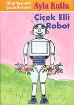 Çiçek Elli Robot