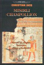 Mısırlı Champollion - Mısır'ın Resim Yazıları Nasıl Çözüldü?