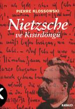 Nietzsche ve Kısırdöngü