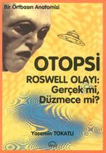 Otopsi - Roswell Olayı Gerçek mi, Düzmece mi?