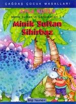 Minik Sultan Sihirbaz - Minik Sultan'ın Serüvenleri: 1