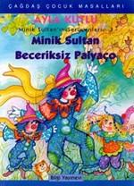 Minik Sultan Beceriksiz Palyaço - Minik Sultan'ın Serüvenleri 3