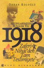 Aydınlarımızın Bunalım Yılı - 1918