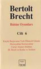 Berthold Brecht-Bütün Oyunları 6