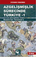 Azgelişmişlik Sürecinde Türkiye 1-Bizanstan Günümüze