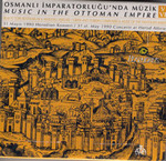 Osmanlı İmparatorluğu'nda Müzik V - VI 2 CD SERİ