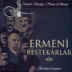Ermeni Bestekarlar 1 SERİ