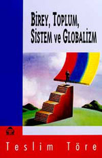 Birey,Toplum,Sistem ve Globalizm