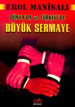 Büyük Sermaye Dünya'da Ve Türkiye'de