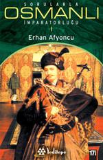 Sorularla Osmanlı İmparatorluğu 1.Cilt