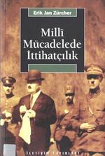 Milli Mücadelede İttihatçılık 1905-1926