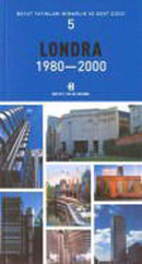 Londra 1980-2000-Mimarlık ve Kent Dizisi 5