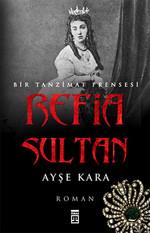 Refia Sultan-Bir Tanzimat Prensesi