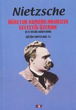 Nietzsche-Öğretim Kurumlarımızın Geleceği