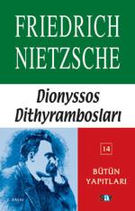 Nietzsche-Dionyssos Dithyrambosları-Bütün Yapıtları 14
