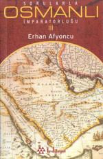 Sorularla Osmanlı İmparatorluğu 3.Cilt