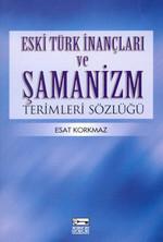 Eski Türk ve İnançları ve Şamanizm Terimleri Sözlüğü