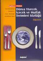 Dünya Yiyecek,İçecek ve Mutfak Sözlüğü
