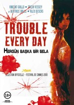 Trouble Every Day - Hergün Başka Bir Bela