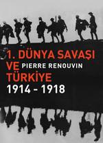 1.Dünya Savaşı ve Türkiye (1914-1918)
