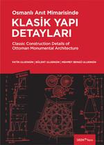 Osmanlı Anıt Mimarisinde Klasik Yapı Detayları