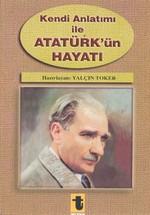 """Kendi Anlatımı ile Atatürk""""ün Hayatı"""