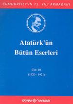 Atatürk'ün Bütün Eserleri-Cilt 10 / (1920-1921)