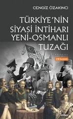 Türkiye'nin Siyasi İntiharı - Yeni-Osmanlı Tuzağı