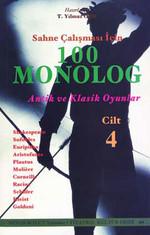 Sahne Çalışması İçin 100 Monolog  Cilt 4 - Antik ve Klasik Oyunlar