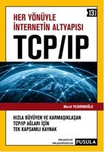 Her Yönüyle İnternetin Altyapısı - TCP / IP