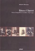 Hatıra-i Uhuvvet (Portre Fotoğrafların Cazibesi:1846-1950)