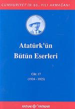 Atatürk'ün Bütün Eserleri-Cilt:17 / (1924-1925)
