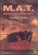 M.A.T-Münasebetsiz Ayıklama Teşkilatı