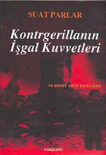 Kontrgerillanın İşgal Kuvvetleri -16 Mart 1978 Katliamı-