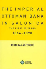 The Imperial Ottoman Bank in Salonica 1864-1890