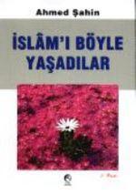 İslamı Böyle Yaşadılar