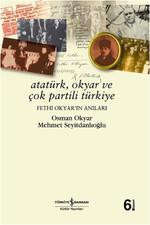 Atatürk , Okyar ve Çok Partili Türkiye , Fethi Okyar'ın Anıları