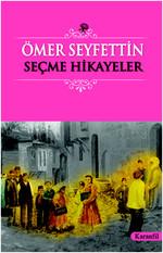 Ömer Seyfettin - Seçme Hikayeler