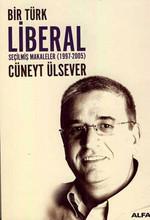 Bir Türk Liberal - Seçilmiş Makaleler (1997-2005)