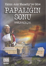 Papalığın Sonu - Kahin Aziz Malachy'ye Göre