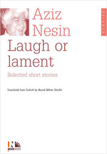 Laugh or Lament Selected Short Strories of Aziz Nesin
