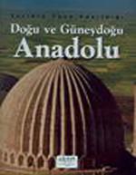 Tarihin Taşa Yazıldığı Doğu ve Güneydoğu Anadolu